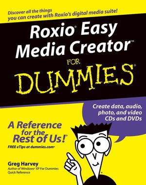 Roxio Easy Media Creator For Dummies (0764571311) cover image