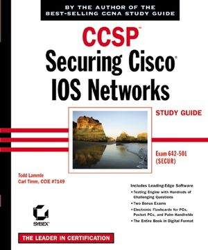 CCSP: Securing Cisco IOS Networks Study Guide: Exam 642-501 (SECUR)