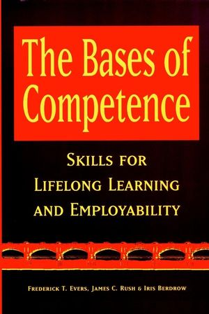 The Bases of Competence: Skills for Lifelong Learning and Employability