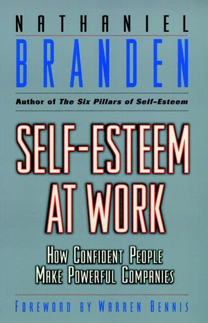 Self-Esteem at Work: How Confident People Make Powerful Companies