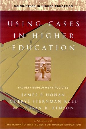 Using Cases in Higher Education : A Guide for Faculty and Administrators