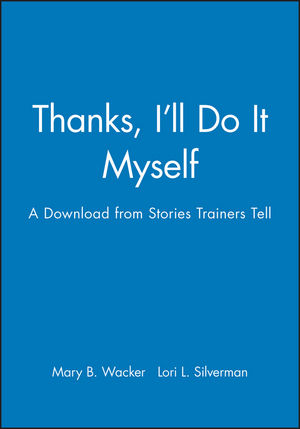Thanks, I'll Do It Myself: A Download from Stories Trainers Tell