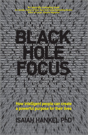 Book Cover Image for Black Hole Focus: How Intelligent People Can Create a Powerful Purpose for Their Lives