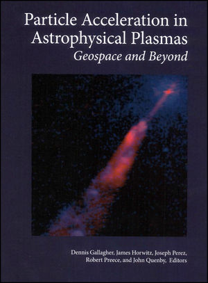 Particle Acceleration in Astrophysical Plasmas: Geospace and Beyond, Volume 156 (0875904211) cover image