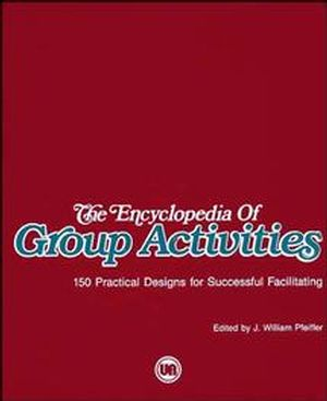 The Encyclopedia of Group Activities: 150 Practical Designs for Successful Facilitating, Loose-Leaf Package