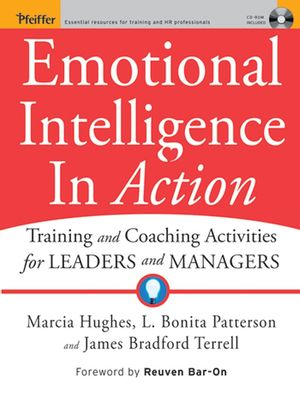 Emotional Intelligence In Action: Training and Coaching Activities for Leaders and Managers (1118046811) cover image