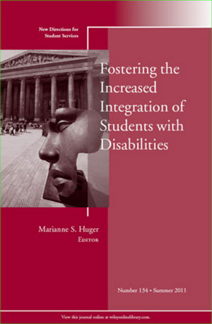 Fostering the Increased Integration of Students with Disabilities: New Directions for Student Services, Number 134 (1118095111) cover image