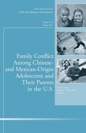 Family Conflict Among Chinese- and Mexican-Origin Adolescents and Their Parents in the U.S.: New Directions for Child and Adolescent Development, Number 135 (1118309111) cover image