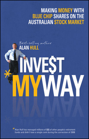 Invest My Way: The Business of Making Money on the Australian Share Market with Blue Chip Shares