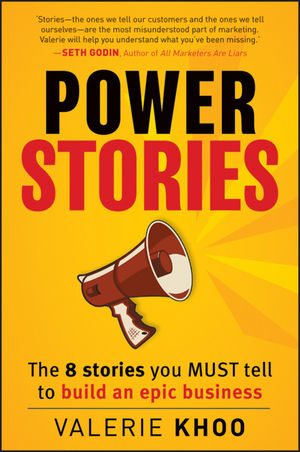 Power Stories: The 8 Stories You Must Tell to Build an Epic Business (1118387511) cover image