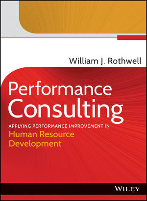 Performance Consulting: Applying Performance Improvement in Human Resource Development (1118419111) cover image