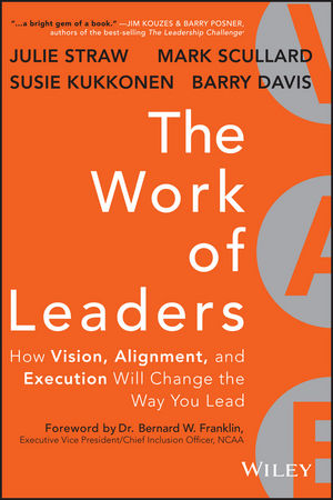 The Work of Leaders: How Vision, Alignment, and Execution Will Change the Way You Lead (1118663411) cover image
