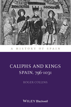 Caliphs and Kings: Spain, 796-1031  (1118730011) cover image