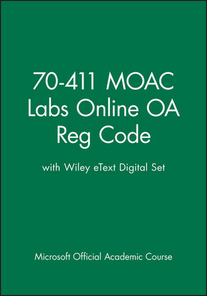 70-411 MOAC Labs Online OA Reg Code with Wiley eText Digital Set