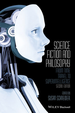 Science Fiction and Philosophy: From Time Travel to Superintelligence, 2nd Edition
