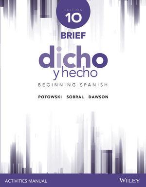 Dicho y hecho, Edition 10 Brief Activities Manual (1118995511) cover image