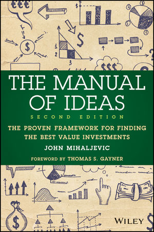 The Manual of Ideas: The Proven Framework for Finding the Best Value Investments, 2nd Edition