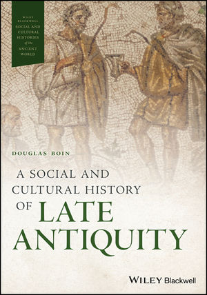 A Social and Cultural History of Late Antiquity (1119076811) cover image