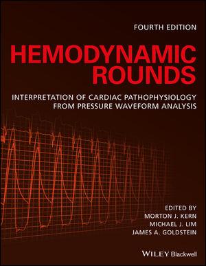 Hemodynamic Rounds: Interpretation of Cardiac Pathophysiology from Pressure Waveform Analysis, 4th Edition