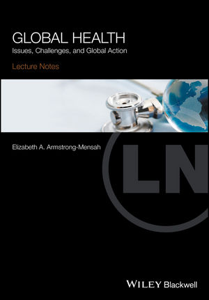 Lecture Notes Global Health: Issues, Challenges, and Global Action (1119110211) cover image