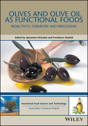 Olives and Olive Oil as Functional Foods: Bioactivity, Chemistry and Processing