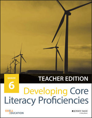 Developing Core Literacy Proficiencies, Grade 6, Teacher Edition