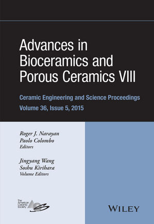 Advances in Bioceramics and Porous Ceramics VIII, Volume 36, Issue 5