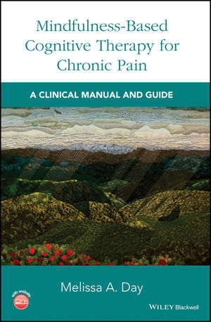 Mindfulness-Based Cognitive Therapy for Chronic Pain: A Clinical Manual and Guide