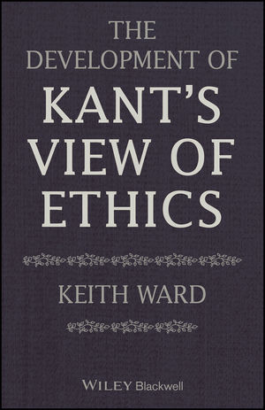 The Development of Kant's View of Ethics