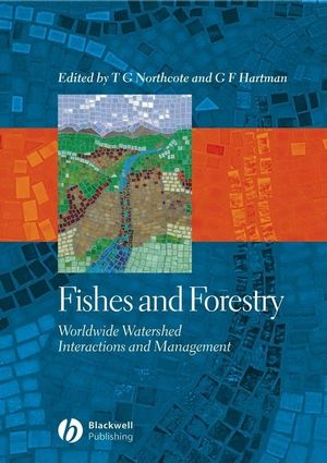 Fishes and Forestry: Worldwide Watershed Interactions and Management (1405147911) cover image