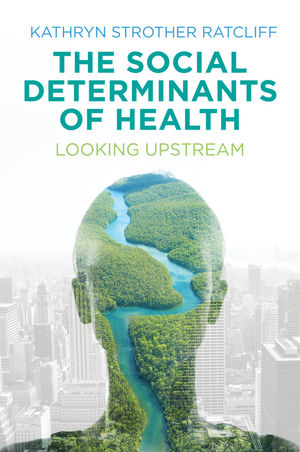 The Social Determinants of Health: Looking Upstream