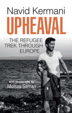Upheaval: The Refugee Trek through Europe (1509518711) cover image
