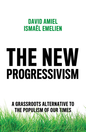 The New Progressivism: A Grassroots Alternative to the Populism of our Times