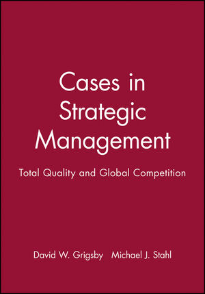 Cases in Strategic Management: Total Quality and Global Competition