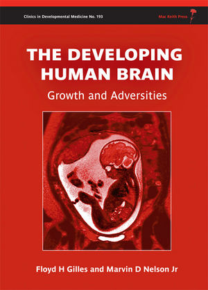 The Developing Human Brain: Growth and Adversities (1908316411) cover image