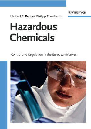 Hazardous Chemicals: Control and Regulation in the European Market