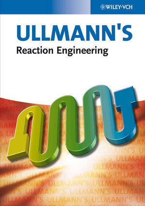 Ullmann's Reaction Engineering, 2 Volume Set