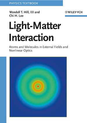Light-Matter Interaction: Atoms and Molecules in External Fields and Nonlinear Optics (3527406611) cover image