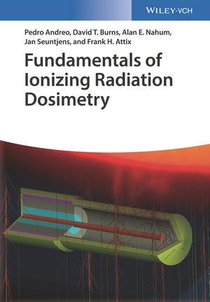 Fundamentals of Ionizing Radiation Dosimetry (3527409211) cover image