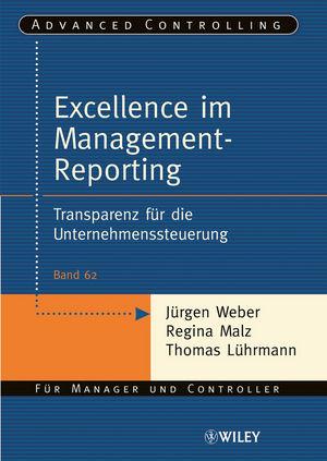 Excellence im Management-Reporting: Transparenz für die Unternehmenssteuerung
