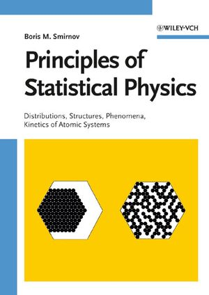 Principles of Statistical Physics: Distributions, Structures, Phenomena, Kinetics of Atomic Systems (3527608311) cover image
