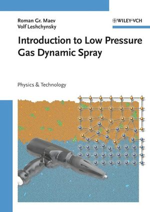 Introduction to Low Pressure Gas Dynamic Spray: Physics and Technology