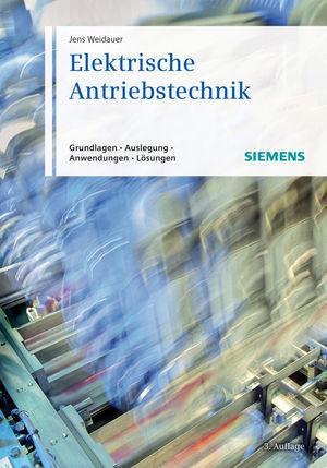 Elektrische Antriebstechnik: Grundlagen, Auslegung, Anwendungen, Lösungen, 3rd Edition