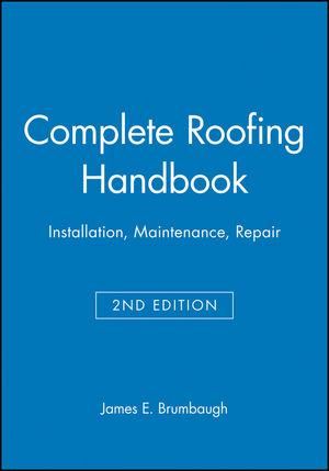 Complete Roofing Handbook: Installation, Maintenance, Repair, 2nd Edition