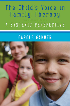 The Childs Voice in Family Therapy: A Systemic Perspective