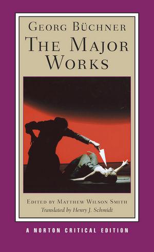 Georg Büchner: The Major Works: Norton Critical Edition