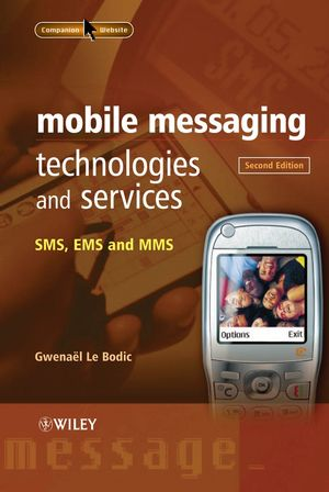 Mobile Messaging Technologies and Services: SMS, EMS and MMS, 2nd Edition (0470014512) cover image