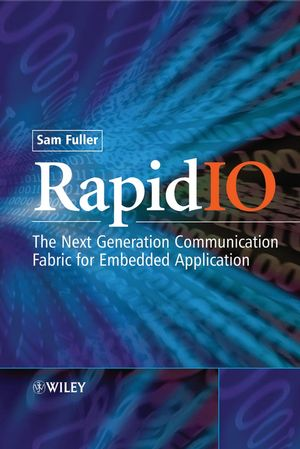 RapidIO: The Embedded System Interconnect