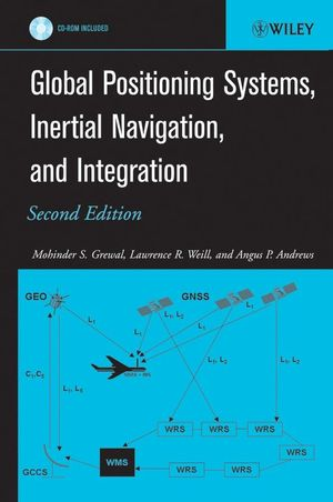 Global Positioning Systems, Inertial Navigation, and Integration, 2nd Edition