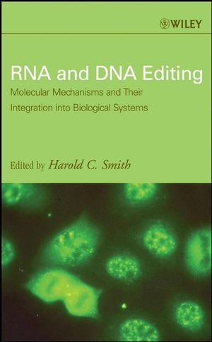 RNA and DNA Editing: Molecular Mechanisms and Their Integration into Biological Systems  (0470109912) cover image